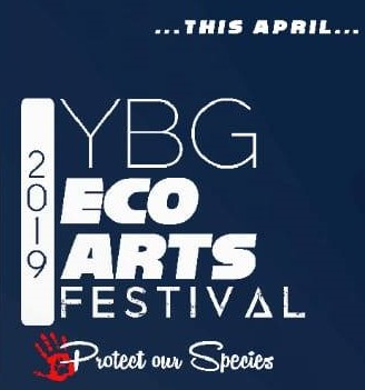YBG Eco Arts Festival (ONGOING till April 28)